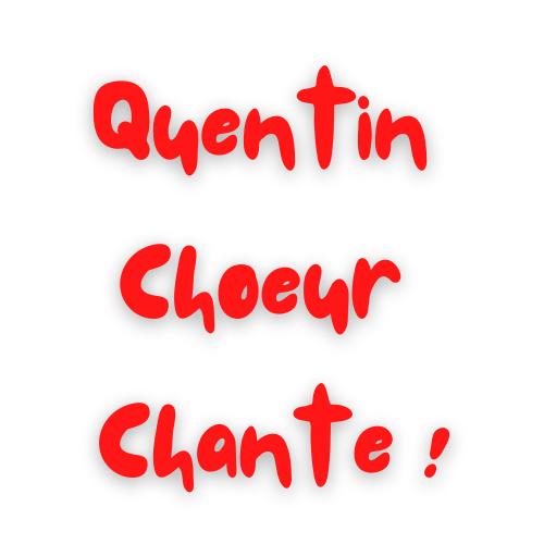 Quentin Choeur Chante !